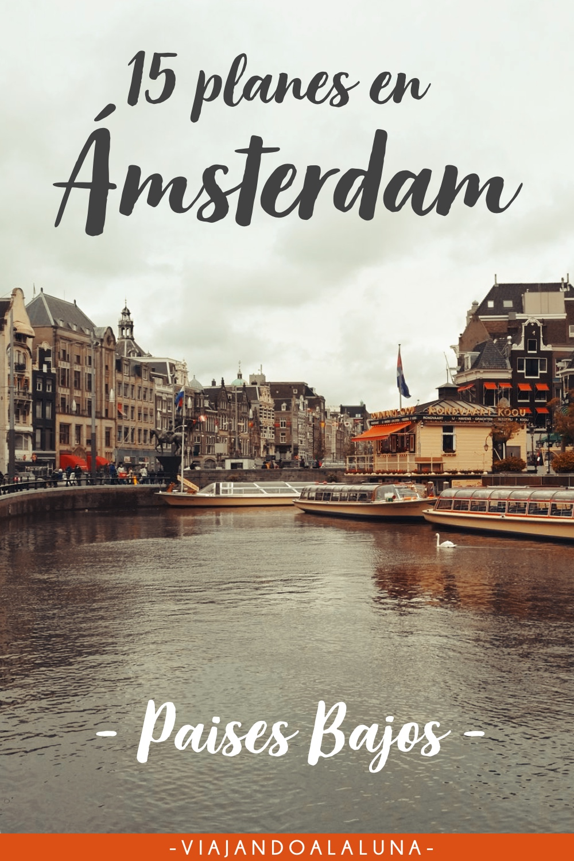 15 cosas qué ver y hacer en Ámsterdam